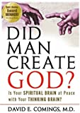 img - for Did Man Create God? Is Your Spiritual Brain at Peace with Your Thinking Brain? Hardcover April 2, 2008 book / textbook / text book