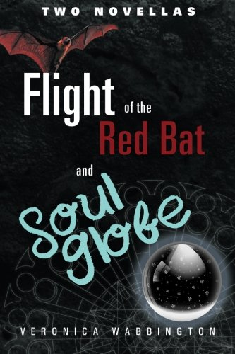 Flight of the Red Bat and Soul Globe: Two Novellas