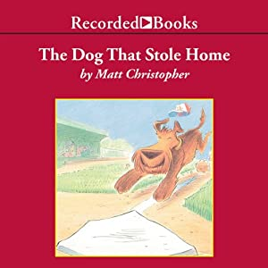 The Dog That Stole Home | [Matt Christopher]