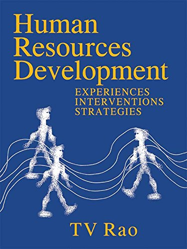 Human Resources Development: Experiences, Interventions, Strategies, by T V Rao