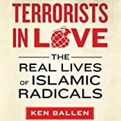 Terrorists in Love: The Real Lives of Islamic Radicals | [Ken Ballen, Peter Bergen (foreword)]