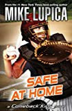 Safe at Home: Mike Lupica's Comeback Kids (Comeback Kids Series)