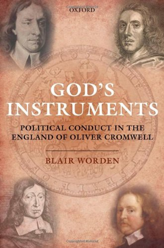 Image for God's Instruments: Political Conduct in the England of Oliver Cromwell