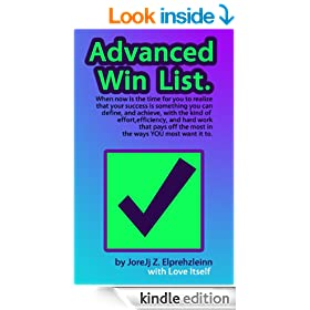 Advanced Win List: How To Generate Powerful Success In All Areas of Life Using Only One List