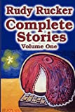Complete Stories, Volume One (Volume 1) (0984758569) by Rucker, Rudy