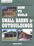 How to Build Small Barns & Outbuildings - 0882667734