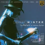 Johnny Winter Return Of Johnny Guitar: The Best Of 1984-86