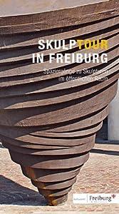 Skulptour in Freiburg: Spaziergänge zu Skulpturen im öffentlichen Raum