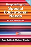 Sean Griffin Responding to Special Education Needs: an Irish Perspective