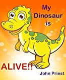 My Dinosaur is ALIVE!!