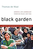 Thomas de Waal Black Garden: Armenia and Azerbaijan Through Peace and War, 10th Year Anniversary Edition, Revised and Updated