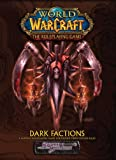 WoW Dark Factions *OP (World of Warcraft) (1588464466) by White Wolf