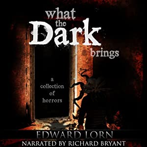 What the Dark Brings | [Edward Lorn]