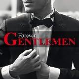 Songtexte von Forever Gentlemen - Forever Gentlemen
