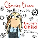 Clarice Bean Spells Trouble Audiobook by Lauren Child Narrated by Claire Skinner