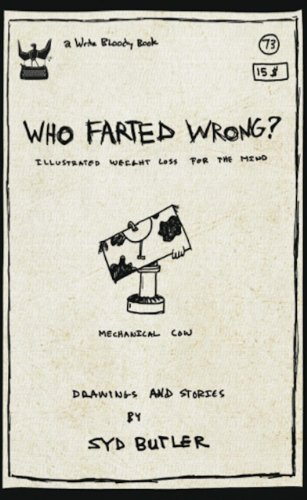 Who Farted Wrong?: Illustrated Weight Loss for the Mind: Syd Butler: 9781935904205: Amazon.com: Books