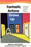 img - for Fantastic Antone Grows Up: Adolescents and Adults with Fetal Alcohol Syndrome book / textbook / text book