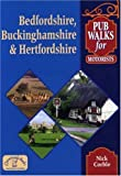 Pub Walks for Motorists: Bedfordshire, Buckinghamshire and Hertfordshire
