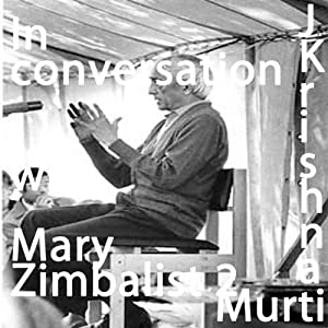 J Krishnamurti In Conversation with Mary Zimbalist Part 2 | [Jiddu Krishnamurti]