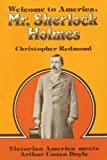 img - for Welcome to America, Mr. Sherlock Holmes: Victorian America meets Arthur Conan Doyle book / textbook / text book