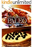 Paleo Dessert PLUS and Snack - Delicious, Quick & Simple Recipes (English Edition)