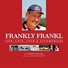 Frankly Frankl: Life, Love, Luck & Automobiles (       UNABRIDGED) by Andrew Frankl Narrated by Andrew Frankl