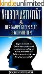 Neuroplastizit�t & der Kampf gegen al...