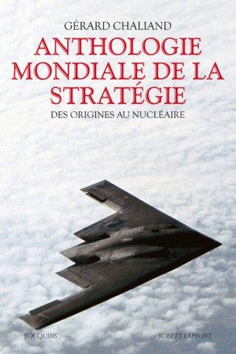 Anthologie mondiale de la stratégie : Des origines au nucléaire