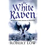The White Raven (Oathsworn)von &#34;Robert Low&#34;