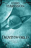 Deathworld - Le monde de la mort - L'Intégrale 10 ROMANS - 10 EUROS 2014