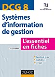 DCG 8 - Systèmes d'information de gestion - L'essentiel en fiches