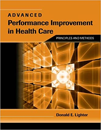Advanced Performance Improvement in Health Care: Principles and Methods written by Donald Lighter