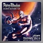 Atlans Rückkehr - Teil 4 (Perry Rhodan Silber Edition 124)   Hans Kneifel,Kurt Mahr,Ernst Vlcek,William Voltz,Peter Griese