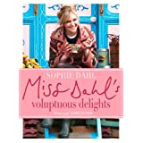 Miss Dahl's Voluptuous Delights: The Art of Eating a Little of What You Fancyby Sophie Dahl