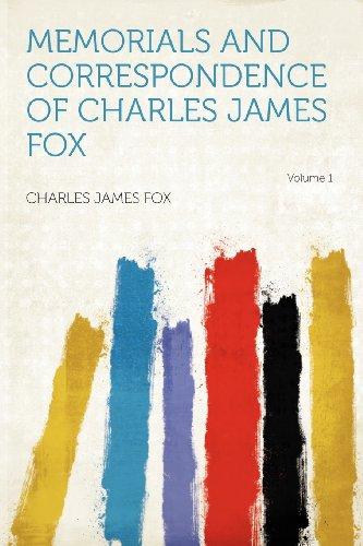 Memorials and Correspondence of Charles James Fox Volume 1