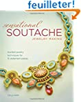 Sensational Soutache Jewelry Making:...