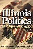 img - for Illinois Politics: A Citizen's Guide book / textbook / text book