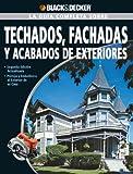 La Guia Completa sobre Techados, Fachadas Y Acabados De Exteriores (Black & Decker Complete Guide) (Spanish Edition)