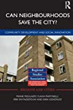 img - for Can Neighbourhoods Save the City?: Community Development and Social Innovation (Regions and Cities) book / textbook / text book