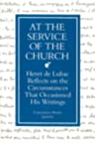 At the Service of the Church: Henri de Lubac Reflects on the Circumstances That Occasioned His Writings