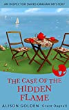 Book cover image for The Case of the Hidden Flame (An Inspector David Graham Cozy Mystery Book 2)