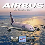 Airbus: The Complete Story ~ Bill Gunston