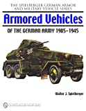 img - for Armored Vehicles of the German Army, 1905-1945 book / textbook / text book