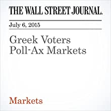 Greek Voters Poll-Ax Markets (       UNABRIDGED) by Richard Barley Narrated by Ken Borgers