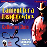 Lament for a Dead Cowboy (       UNABRIDGED) by Catherine Dain Narrated by Stephanie Brush