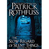 The Slow Regard of Silent Things (The Kingkiller Chronicle) ~ Patrick Rothfuss
