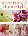 Sew Pretty Homestyle: Over 35 Irresis...