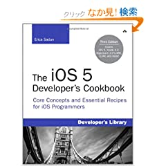 iOS 5 Developer's Cookbook, The: Core Concepts and Essential Recipes for iOS Programmers (Developer's Library)