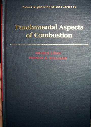Fundamental Aspects of Combustion (Oxford Engineering Science Series), by Amable Linan, Forman A. Williams