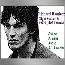 Richard Ramirez: Nighttime Stalker and Self-Styled Satanist: Mastermind Serial Killers, Book 2 Audiobook by A. Zens Narrated by  411 Audio